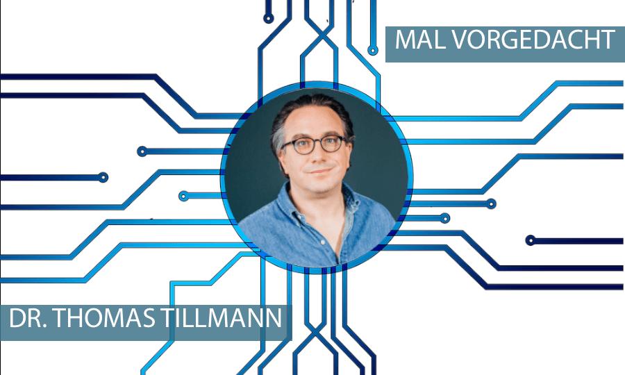 MAL VORGEDACHT mit Dr. Thomas Tillmann